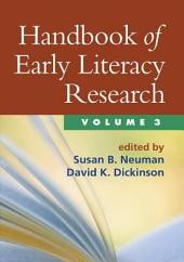Handbook of Early Literacy Research: Volume 3