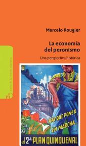 La economía del Peronismo: Una perspectiva histórica