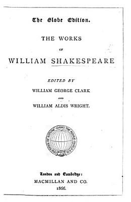 The Globe Edition  The Works of William Shakespeare  Edited by W  G  Clark and W  Aldis Wright PDF