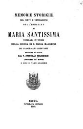 Memorie storiche del culto e venerazione dell'immagine di Maria Santissima: venerata in Tivoli nella chiesa di S. Maria Maggiore dei Francescani osservanti