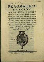 Pragmatica sancion por la qual se manda suprimir la moneda de oro llamada escudito o veintén...