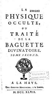 La physique occulte, ou traité de la baguette divinatoire... par Pierre le Lorrain de Vallemont