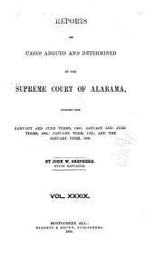 Report of Cases Argued and Determined in the Supreme Court of Alabama: Volume 39
