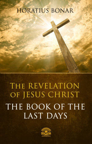 The Book of The Last Days - The Revelation of Jesus Christ