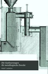 Die Gasfeuerungen für metallurgische Zwecke