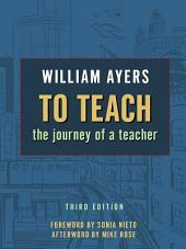 To Teach: The Journey of a Teacher, 3rd Edition