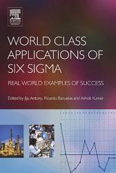 World Class Applications Of Six Sigma Book PDF