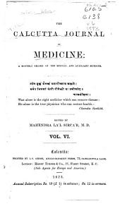 The Calcutta Journal of Medicine: A Monthly Record of the Medical Auxiliary Sciences, Volume 6