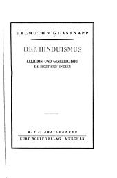 Der Hinduismus: Religion und Gesellschaft im heutigen Indien. Mit 43 Abbildungen