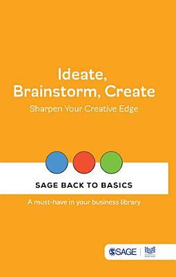 Ideate  Brainstorm  Create