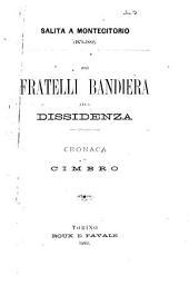 Salita a Montecitorio, 1878-1882: Dai fratelli Bandiera alla dissidenza; cronaca di Cimbro [pseud