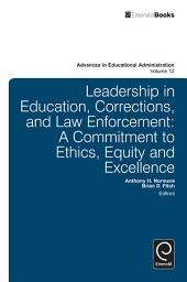 Leadership in Education, Corrections and Law Enforcement: A Commitment to Ethics, Equity and Excellence