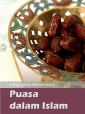 Puasa dalam Islam(illustration): Penjelasan dan pengenalan tentang puasa dan urgensinya dalam kehidupan seorang muslim