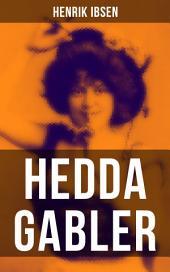 Hedda Gabler: Die Fatale Frau