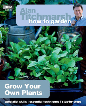 Alan Titchmarsh How to Garden  Grow Your Own Plants PDF