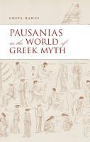 Pausanias in the World of Greek Myth PDF