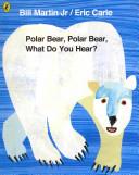 Polar Bear Polar Bear What Do You Hear  Book PDF