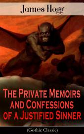 The Private Memoirs and Confessions of a Justified Sinner (Gothic Classic): Psychological Thriller