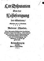 Ein Disputation Von der Rechtfertigung des Glaubens: Gehalten am 24. Octobris. 1550