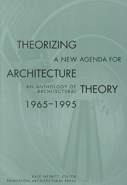 Theorizing a New Agenda for Architecture  PDF