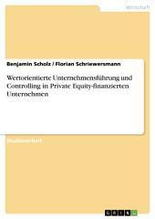 Wertorientierte Unternehmensführung und Controlling in Private Equity-finanzierten Unternehmen