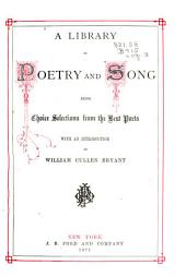 A Library of Poetry and Song: Being Choice Selections from the Best Poets