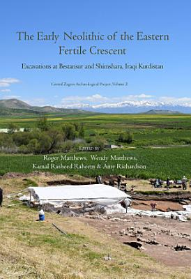 The Early Neolithic of the Eastern Fertile Crescent