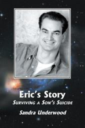 Eric's Story. Surviving a Son's Suicide