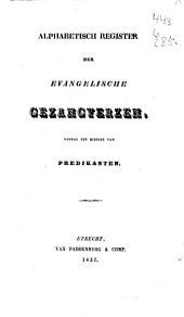 Alphabetisch register der Evangelische gezangverzen, vooral ten dienste van predikanten