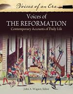 Voices of the Reformation: Contemporary Accounts of Daily Life