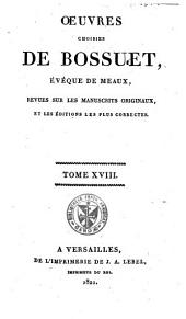 Oeuvres choisies de Bossuet, évêque de Meaux, revues sur les manuscrits originaux et les éditions les plus correctes: Volume18