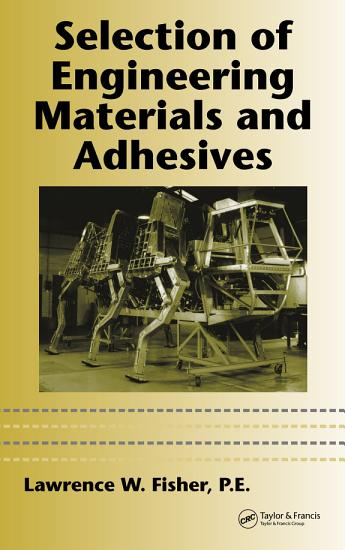 Selection of Engineering Materials and Adhesives PDF