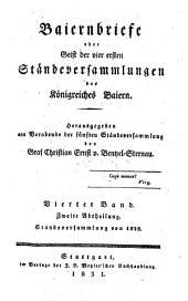 Baiernbriefe oder Geist der vier ersten Ständeversammlungen des Königreiches Baiern: herausgegeben am Vorabende der fünften Ständeversammlung. Ständeversammlung von 1828. 4,2