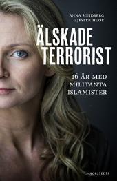 Älskade terrorist: 16 år med militanta islamister