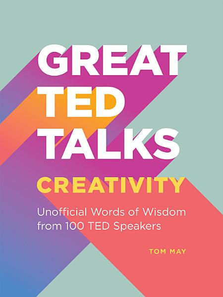 Download Great TED Talks  Creativity Book