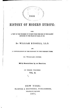 The History of Modern Europe  pt  II  From the peace of Westphalia  in 1648  to the peace of Paris  in 1763 PDF