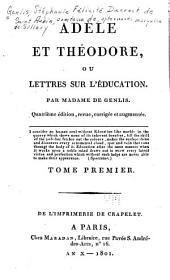 Adèle et Théodore: ou Lettres sur l'éducation, Volume1