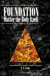 Foundation: Matter the Body Itself