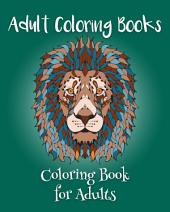 Adult Coloring Books: Coloring Book For Adults