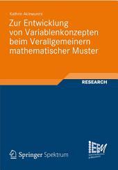 Zur Entwicklung von Variablenkonzepten beim Verallgemeinern mathematischer Muster
