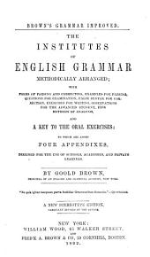 The Institutes of English Grammar, Methodically Arranged: With Forms of Parsing and Correcting, Examples for Parsing, Questions for Examination ... Designed for the Use of Schools, Academies, and Private Learners...