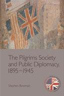 Pilgrims Society and Public Diplomacy, 1895-1945