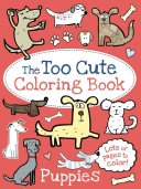 The Too Cute Coloring Book  Puppies PDF