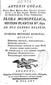 Flora Monspeliaca, sistens plantas No. 1850: ad sua genera relatas, et hybrida methodo digestas ; adjectis nominibus specificis ...
