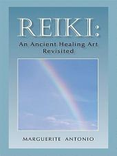 Reiki: An Ancient Healing Art Revisited