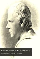 Familiar Letters of Sir Walter Scott: Volume 1