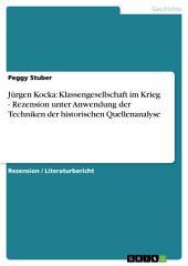 Jürgen Kocka: Klassengesellschaft im Krieg - Rezension unter Anwendung der Techniken der historischen Quellenanalyse