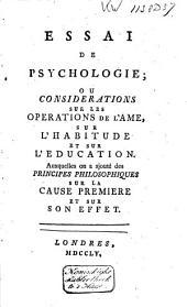 Essai de psychologie: ou, Considérations sur les opérations de l'âme, sur l'habitude et sur l'éducation