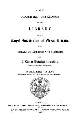 A New Classified Catalogue of the Library of the Royal Institution of Great Britain PDF