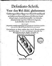 Defensions-schrift, voor ... Rutger van Haersolthe ... Lant-Drossart van de Twente. op en tegens de oprechte en naeckte ontdeckinge van de gronden der verschillen in de Provintie van Over-Yssel, door een genaemden Patriot, doen emaneren. Gecoucheert en doen maken door ... Willem Roeyer, ... Burgemeester der stadt Zwolle. Anno Domini 1654